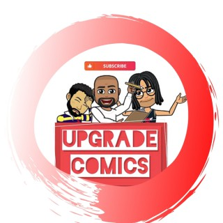 Upgrade Comics- Movies, Games, TV Talk