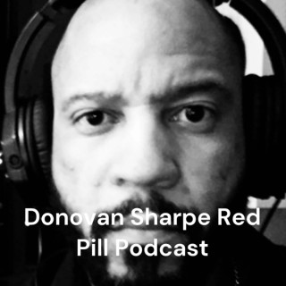 Donovan Sharpe's Red Pill Podcast - The Sharpe Reality (TSR Live)