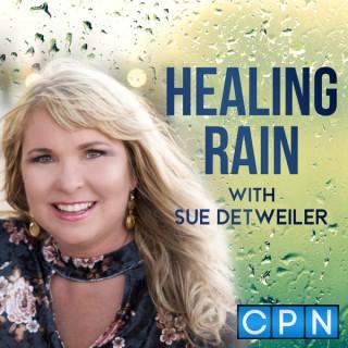 Healing Rain with Sue Detweiler