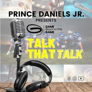 Prince Daniels Jr. presents Game Beyond the Game: Talk that Talk