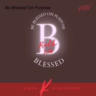 Be Blessed On Purpose