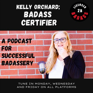 Kelly Orchard, Badass Certifier