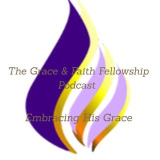 Grace & Faith Fellowship Podcast