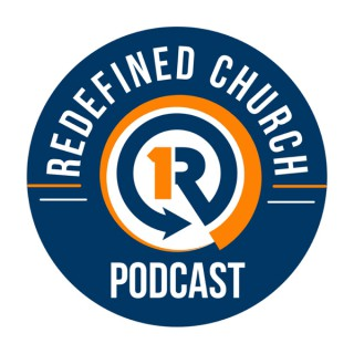 Redefined Church Podcast