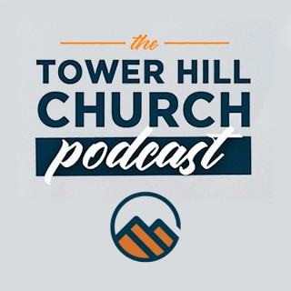 Tower Hill Church Podcast