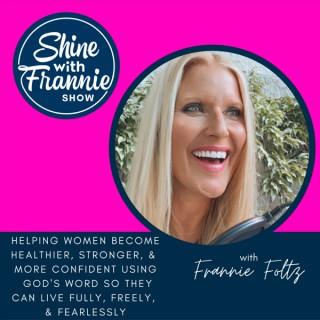 Shine with Frannie Show |Christian health |Christian fitness|Christian wellness| Christian coaching