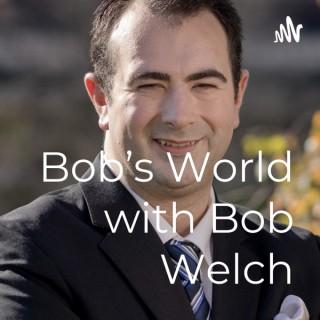Bob's World with Bob Welch