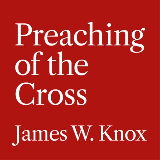 Preaching of the Cross Podcast