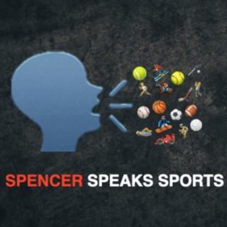 Spencer Speaks Sports