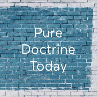Pure Doctrine Today