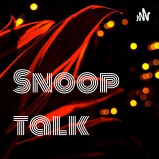 Snoop talk