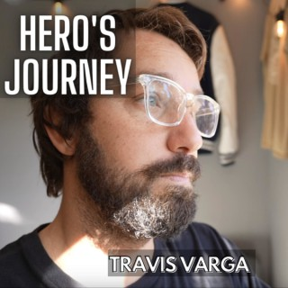 HERO'S JOURNEY Podcast (with Travis Varga)