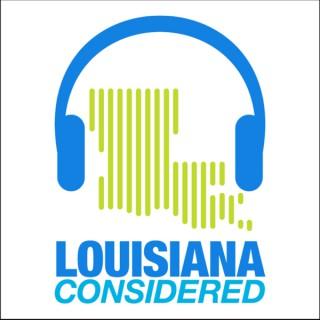 Louisiana Considered Podcast