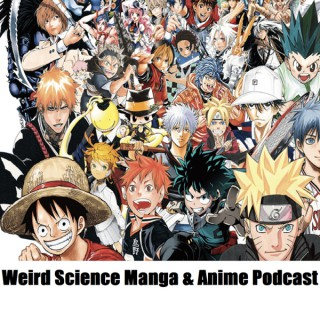 Weird Science Manga & Anime Podcast