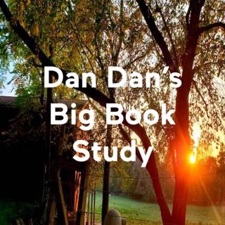 Dan Dan's Big Book Study
