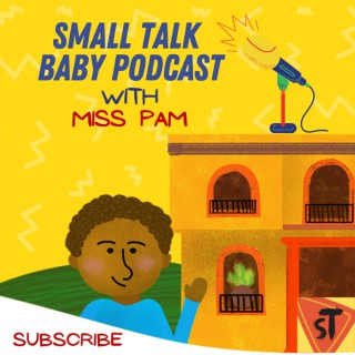 Small Talk Baby Podcast - Let's Play With Words!
