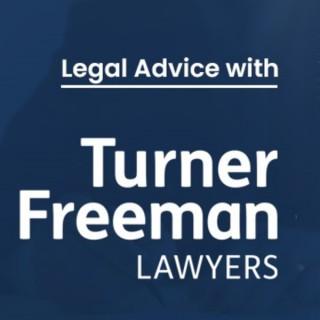 Legal Advice with Turner Freeman
