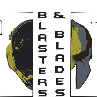 Blasters and Blades Podcast