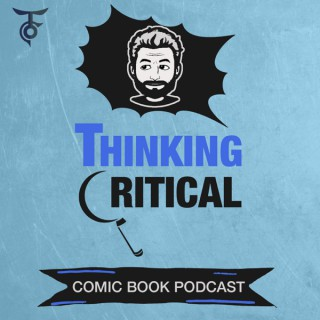Thinking Critical Comic Book Podcast