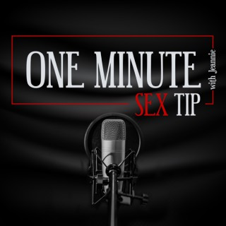 One Minute Sex Tips With Jeannie Morem