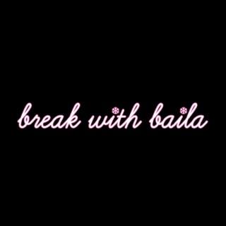 Break with Baila