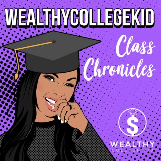 Wealthy College Kid: Class Chronicles