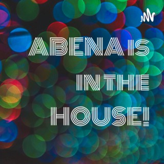 ABENA is in the HOUSE!