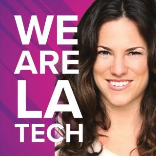 WeAreLATech LA Startups Podcast