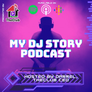 My DJ Story Podcast Presented by TheClub