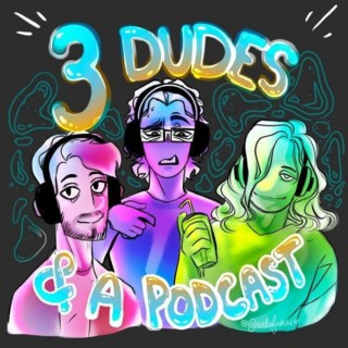 3 Dudes And