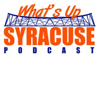 What's Up Syracuse Podcast