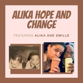 Alika Hope and Change