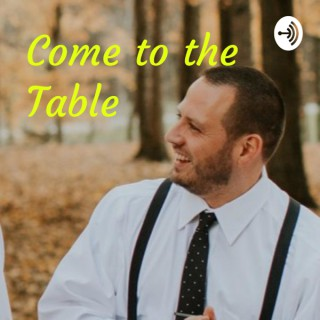 Come to the Table - With Adam