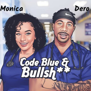 Code Blue and B******t