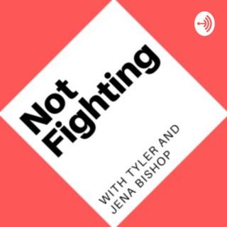 Not Fighting