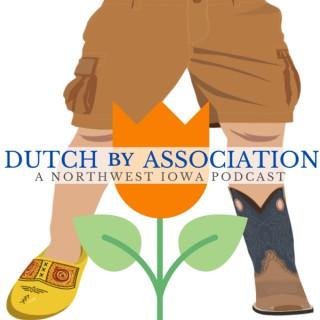 Dutch By Association - A Northwest Iowa Podcast