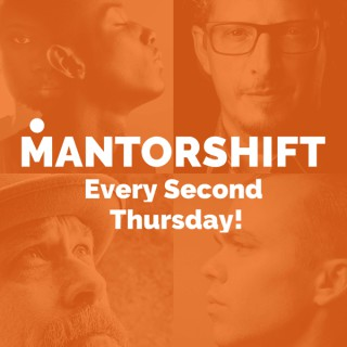 MANTORSHIFT - The Art of Being a Man...