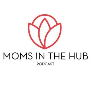 Moms in the Hub