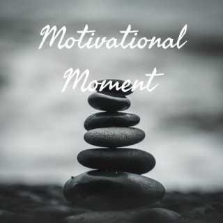 Motivational Moment
