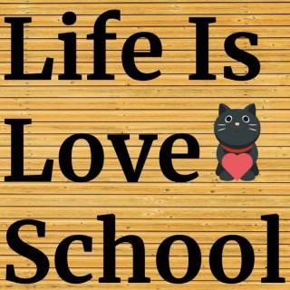Life Is Love School