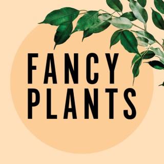 Fancy Plants Podcast