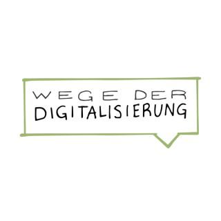 Wege der Digitalisierung