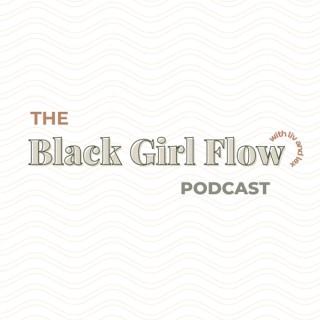 Black Girl Flow Podcast