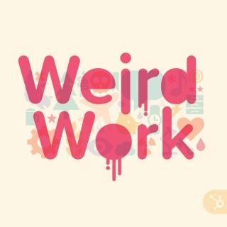 Weird Work