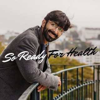 So Ready For Health's Podcast