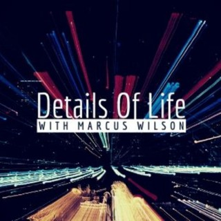Details Of Life With Marcus Wilson