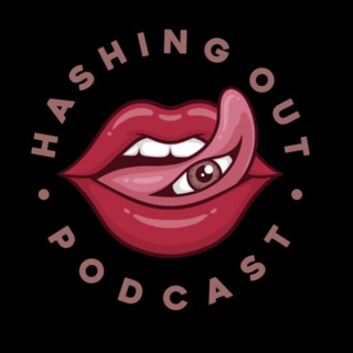 Hashing Out Podcast