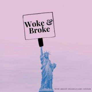 Woke & Broke
