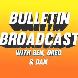 Bulletin Broadcast