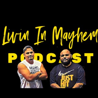 Livin In Mayhem Podcast